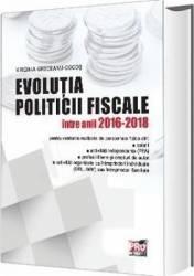 Evolutia politicii fiscale intre anii 2016-2018 - Virginia Greceanu-Cocos