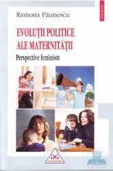 Evolutii politice ale maternitatii - Ramona Paunescu