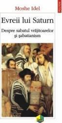 Evreii lui Saturn. Despre sabatul vrajitoarelor si sabatianism - Moshe Idel