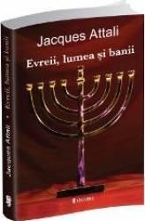 Evreii Lumea Si Banii - Jacques Attali