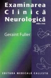 Examinarea clinica neurologica - Geraint Fuller Carti