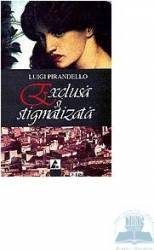 Exclusa si stigmatizata - Luigi Pirandello title=Exclusa si stigmatizata - Luigi Pirandello