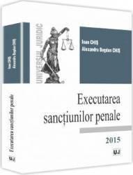 Executarea Sanctiunilor Penale - Ioan Chis Alexandru Bogdan Chis