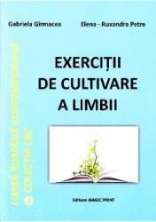 Exercitii de cultivare a limbii - Gabriela Girmacea Elena-Ruxandra Petre