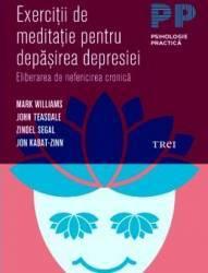 Exercitii de meditatie pentru depasirea depresiei - Mark Williams John Teasdale