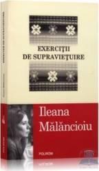 Exercitii de supravietuire - Ileana Malancioiu