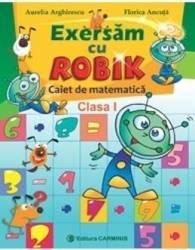 Exersam cu Robik Matematica clasa 1 caiet - Aurelia Arghirescu Florica Ancuta