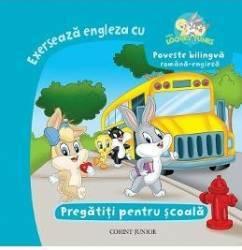 Exerseaza engleza cu Baby Looney Tunes - Pregatiti pentru scoala