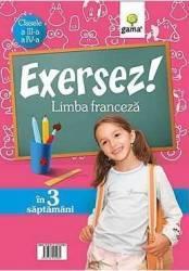 Exersez Limba franceza - Clasele a 3-a si a 4-a Carti