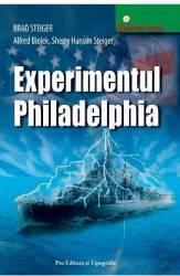 Experimentul Philadelphia - Brad Steiger Alfred Bielek Sherry Hanson Steiger