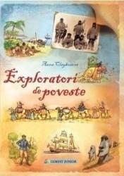 Exploratori de poveste - Anna Claybourne Carti