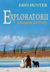 Exploratorii. Vol. 3 Muntele de fum - Erin Hunter