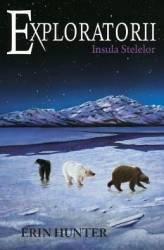 Exploratorii Vol. 6 Insula stelelor - Erin Hunter