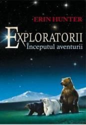 Exploratorii Vol.1 Inceputul Aventurii - Erin Hunter