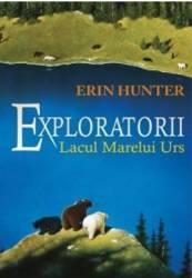 Exploratorii Vol.2 Lacul Marelui Urs - Erin Hunter