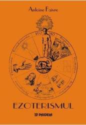 Ezoterismul - Antoaine Faivre