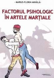 Factorul psihologic in artele martiale - Marius-Florin Mihaila