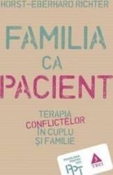 Familia ca pacient - Horst-Eberhard Richter Carti