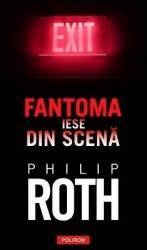 Fantoma iese din scena - Philip Roth Carti