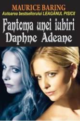Fantoma unei iubiri Daphne Adeane - Maurice Baring Carti