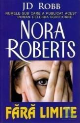 Fara limite - J.D. Robb Nora Roberts Carti