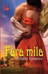 Fara mila - Arlette Geneve Carti