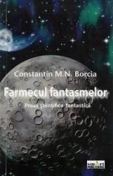 Farmecul fantasmelor - Constatin M.N. Borcia