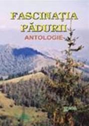 Fascinatia Padurii. Antologie