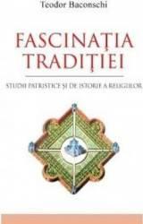 Fascinatia traditiei - Teodor Baconschi