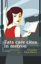 Fata care citea in metrou - Christine Feret-Fleury Carti