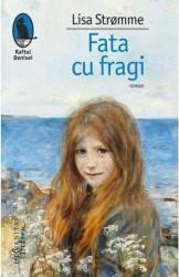 Fata cu fragi - Lisa Stromme Carti