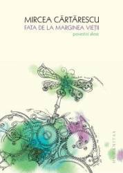 Fata de la marginea vietii. Povestiri alese - Mircea Cartarescu