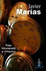 Fata intunecata a timpului - Javier Marias