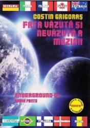 Fata Vazuta Si Nevazuta A Muzicii. Underground-ul