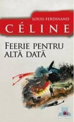 Feerie pentru alta data - Louis-Ferdinand Celine