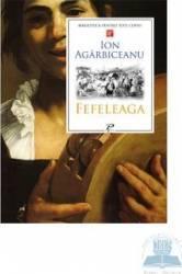 Fefeleaga - Ion Agarbiceanu