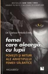Femei care alearga cu lupii - Clarissa Pinkola Estes Carti