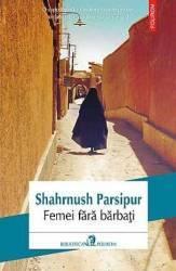 Femei fara barbati - Shahrnush Parsipur
