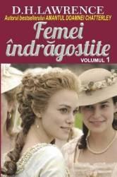 Femei indragostite vol.1 - D.H. Lawrence Carti