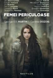 Femei Periculoase vol.1 - Gardner Dozois George R.R. Martin Carti