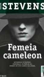 Femeia cameleon - Taylor Stevens Carti