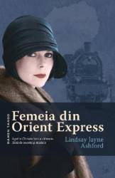 Femeia din Orient Express - Lindsay Jayne Ashford - PRECOMANDA