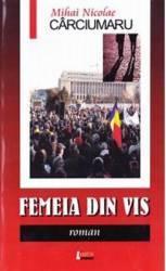 Femeia din vis - Mihai Nicolae Carciumaru