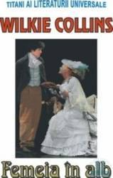 Femeia in alb - Wilkie Collins Carti