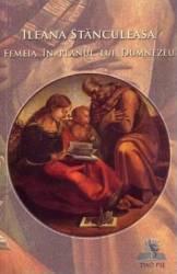 Femeia in planul lui Dumnezeu - Ileana Stanculescu