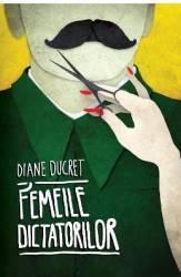 Femeile dictatorilor Vol 1 - Diane Ducret