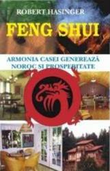 Feng Shui. Armonia Casei - Robert Hasinger Carti