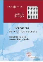 Fereastra serviciilor secrete - Aurel I. Rogojan