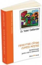 Ferestre catre copiii nostri - Violet Oaklander