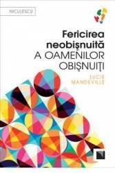 Fericirea neobisnuita a oamenilor obisnuiti - Lucie Mandeville Carti